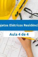 Projetos Elétricos Residenciais Aula 4 de 4
