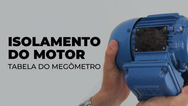 Isolamento do Motor utilizando Tabela do Megômetro